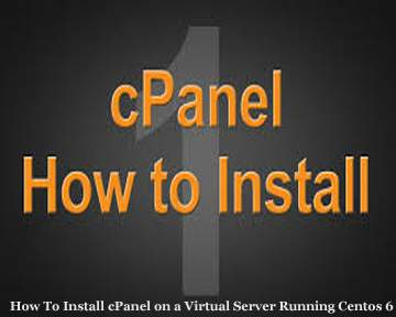 Install cPanel on a Virtual Server Running Centos 6
